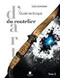 Guide technique du coutelier d'art Tome 2