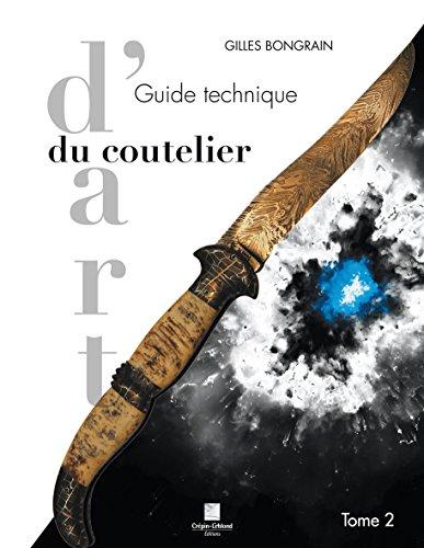 Guide technique du coutelier d'art Tome 2