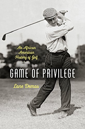 game-of-privilege-an-african-american-history-of-golf-the-john-hope-franklin-series-in-african-ameri