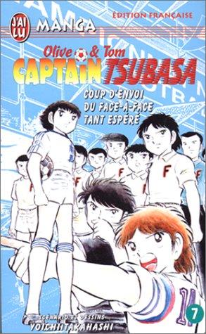 Captain Tsubasa, tome 7 : Coup d'envoi du face à face tant espéré ! par Yôichi Takahashi