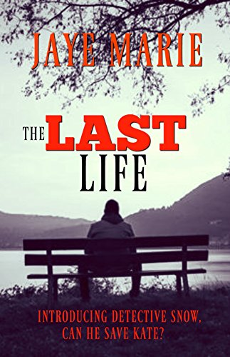 The Last Life: Introducing detective David Snow... (Jaye's Mystery Thriller Series Book 2) by [Marie, Jaye]