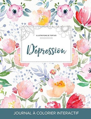 Journal de Coloration Adulte: Depression (Illustrations de Tortues, La Fleur) par Courtney Wegner