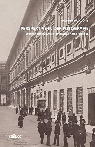 Perspektive in der Fotografie: Studien zur Naturalisierung des Kamerabildes (Kaleidogramme)