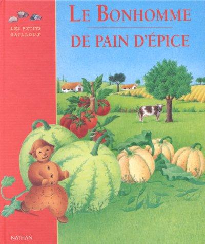 Le bonhomme de pain d'épice : Conte traditionnel: Le Bonhomme De Pain D'Epice (Petits cailloux) por Dominique Thibault