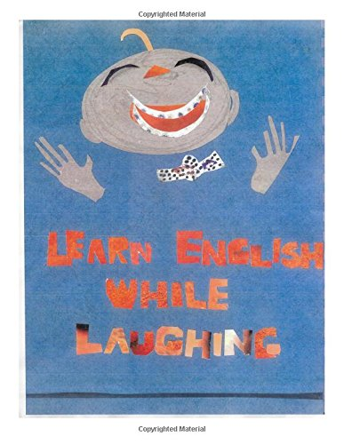 Learn English While Laughing: A jolly mixture of English customs, humor and grammar
