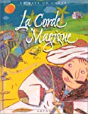 La corde magique : [conte du Maroc] (Un Pays, un Con)