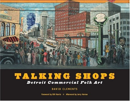 Talking Shops: Detroit Commercial Folk Art (Great Lakes Books) -