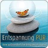 Entspannung pur - Entspannungsreise für Körper und Geist. Phantasiereise mit Musik und Klänge zum Loslassen & Genießen
