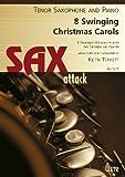 8 Swinging Christmas Carols for Tenorsax and Piano / 8 Swingende Weihnachtslieder für Tenorsaxophon und Klavier (Partitur und Stimme) (Sax attack)