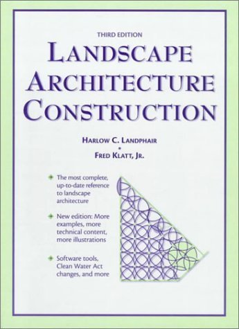 Landscape Architecture Construction (3rd Edition) by Landphair, Harlow, Klatt Jr., Fred (1998) Paperback