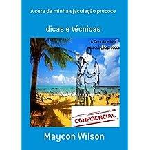 A cura da minha ejaculação precoce: dicas e técnicas (Portuguese Edition)