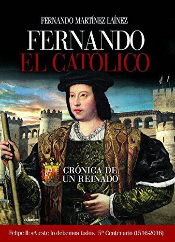 Fernando El Católico: Crónica de un reinado (Clío crónicas de la historia)