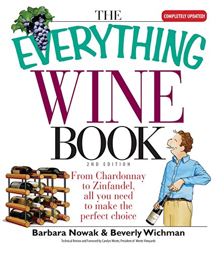 The Everything Wine Book: From Chardonnay to Zinfandel, All You Need to Make the Perfect Choice (Everything®) (English Edition) (Collectibles White Rose)