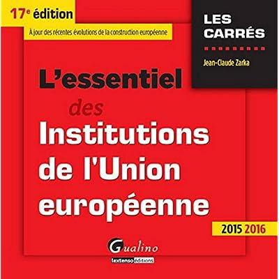 L'Essentiel des Institutions de l'Union européenne 2015-2016, 17ème Ed.