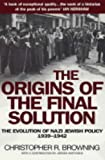 The Origins Of The Final Solution: The Evolution of Nazi Jewish Policy September 1939-March 1942