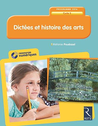 Dictées et histoire des arts - Cycle 3 (+ CD-ROM) par Mélanie Pouëssel