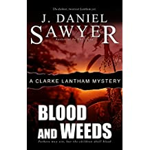 Blood and Weeds (The Clarke Lantham Mysteries Book 7)