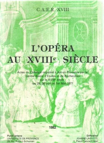 L'opéra au XVIIIe siècle. Actes du colloque du CAER XVIII, Aix-en-Provence