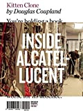 Kitten Clone: Inside Alcatel-Lucent (Writers in Residence) by Douglas Coupland (2014-09-16) - Douglas Coupland;Olivia Arthur