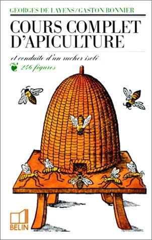 Cours complet d'apiculture et conduite d'un rucher isolé
