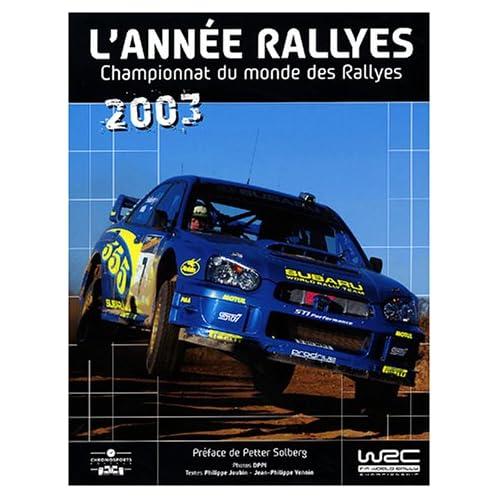 L'année rallyes 2003 : Championnat du monde des rallyes