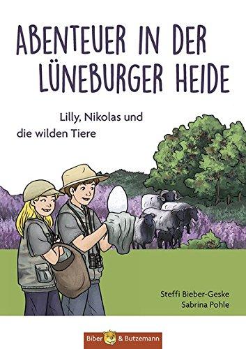 Preisvergleich Produktbild Abenteuer in der Lüneburger Heide - Lilly, Nikolas und die wilden Tiere (Lilly und Nikolas)