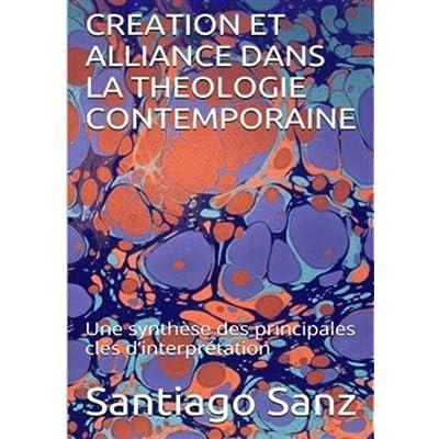 Création et alliance dans la théologie contemporaine: Une synthèse des principales clés