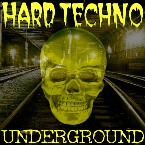 Hard Techno Underground (Best Of Schranz Vol.1)