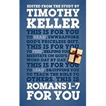 Romans 1 - 7 for You: For Reading, For Feeding, For Leading (God's Word for You)
