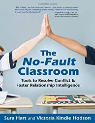 The No-Fault Classroom: Tools to Resolve Conflict & Foster Relationship Intelligence by Sura Hart (2008-09-01)