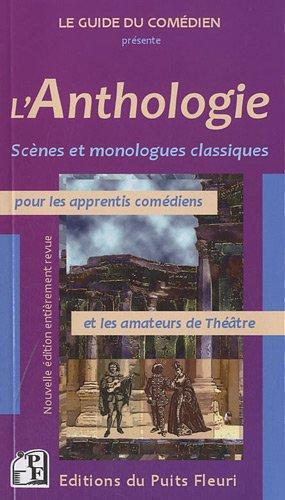 L'Anthologie: Scènes et monologues classiques pour les apprentis comédiens et les amateurs de Théâtre. par Frank Attar