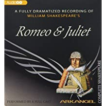 Romeo and Juliet (Arkangel Complete Shakespeare)