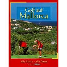 Golf auf Mallorca. Alle Plätze - alle Daten