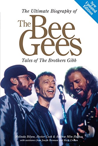 The Ultimate Biography Of The Bee Gees: Tales Of The Brothers Gibb (English Edition)