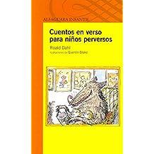 [(Cuentos en Versos Para Ninos Perversos)] [By (author) Roald Dahl ] published on (February, 2014)