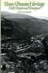 Trans-Pennine Heritage: Hills, People and Transport
