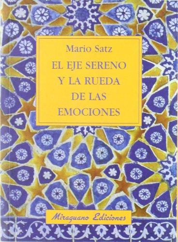 El Eje Sereno y la rueda de las emociones par Mario Satz Tetelbaum