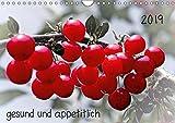 2019 gesund und appetitlich (Wandkalender 2019 DIN A4 quer): hervorgehobene Früchte vom Markt und aus dem Garten (Monatskalender, 14 Seiten ) (CALVENDO Lifestyle)