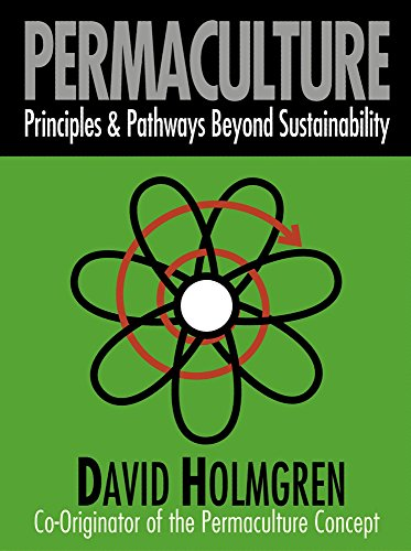 Permaculture: Principles and Pathways Beyond Sustainability por David Holmgren