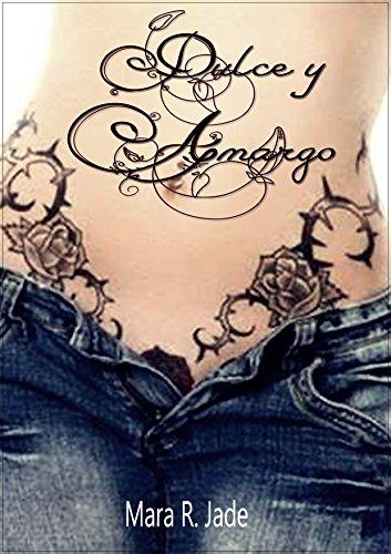 Dulce y Amargo (1º Volumen) por Mara R. Jade