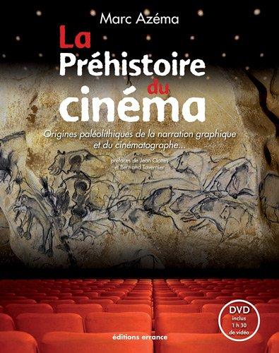 La Préhistoire du cinéma : Origines paléolithiques de la narration graphique et du cinématographe... (1DVD) Pdf - ePub - Audiolivre Telecharger