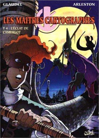 Les maîtres cartographes, tome 4. L'éclat de camerlot de Arleston (23 novembre 1998) Album