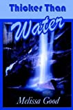 Thicker Than Water by Melissa Good (2004-03-21) - Melissa Good