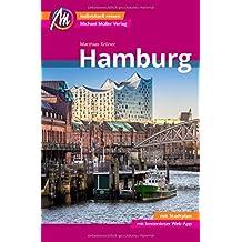 Hamburg Reiseführer Michael Müller Verlag: Individuell reisen mit vielen praktischen Tipps inkl. Web-App (MM-City)