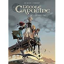 L'École Capucine - Tome 01 : Venin de village (French Edition)