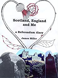 Scotland, England and Me: a Referendum Diary (English Edition)