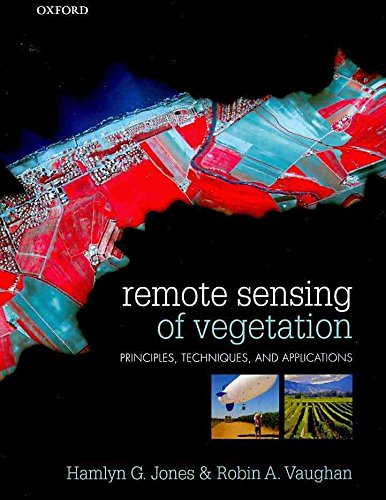 [Remote Sensing of Vegetation: Principles, Techniques, and Applications] (By: Hamlyn G. Jones) [published: September, 2010]