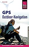 Reise Know-How GPS Outdoor - Navigation (Sachbuch) - Rainer Höh