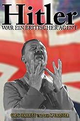 Hitler war ein Britischer Agent (True Crime Solving History Series)