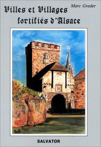 Villes et villages fortifiés d'Alsace : histoire, description, photos et plans par Marc Greder